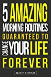 Things Done: 5 Amazing Morning Routines Guaranteed To Change your Life Forever!  (2nd Edition July 2014) (Things Done, Discipline, Manage, Morning, Wake up Successful, Getting Things Don)