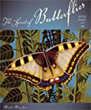 img - for The Spirit of Butterflies: Myth, Magic, and Art book / textbook / text book