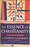 The essence of Christianity; (Milestones of thought in the history of ideas)