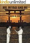 Mr. Miyagi and Me. (English Edition)