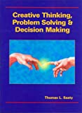 Creative Thinking, Problem Solving and Decision Making