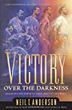 Victory Over the Darkness: Realize the Power of Your Identityin Christ