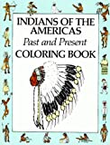 Indians of the Americas Past and Present Coloring Book