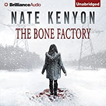 The Bone Factory (       UNABRIDGED) by Nate Kenyon Narrated by Daniel Dorse