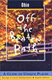 Ohio Off the Beaten Path: A Guide to Unique Places (Off the Beaten Path Series) (0762708263) by Carol Zimmermann