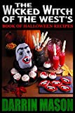 THE WICKED WITCH OF THE WEST S BOOK OF HALLOWEEN RECIPES