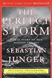 The Perfect Storm: A True Story of Men Against the Sea (0060977477) by Junger, Sebastian