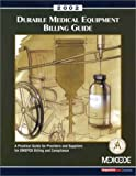 img - for Durable Medical Equipment Billing Guide: A Practical Guide for Providers and Suppliers for Dmepos Billing and Compliance 2002 (Book with book / textbook / text book