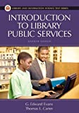 Introduction to Library Public Services (Library and Information Science Text Series) (1591585953) by Carter, Thomas L.