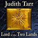 Lord of the Two Lands (       UNABRIDGED) by Judith Tarr Narrated by John McLain
