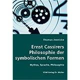 """Ernst Cassirers Philosophie der symbolischen Formen: Mythos, Sprache, Philosophievon """"Thomas Jeenicke"""""""