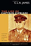 The Life of Captain Cipriani: An Account of British Government in the West Indies, with the pamphlet The Case for West-Indian Self Government (The C. L. R. James Archives)