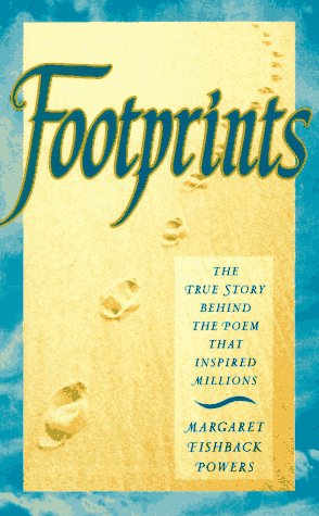 Footprints: The True Story Behind the Poem That Inspired Millions, MARGARET FISHBACK POWERS