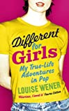 Different for Girls: A girl's own true-life adventures in pop