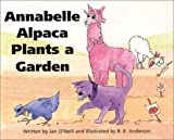 Annabelle Alpaca Plants a Garden