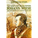 Das Leben des Tagelöhners Johann Wiese