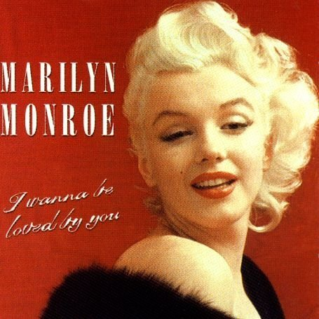 Marilyn Monroe - I Wanna Be Loved By You - Zortam Music
