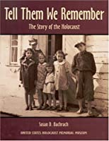 Tell Them We Remember: The Story of the Holocaust          Hardcover                                                                                                                  – October 3, 1994