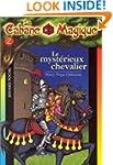 CABANE MAGIQUE T02 : LE MYST�RIEUX CH...