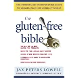 The Gluten-Free Bible: The Thoroughly Indispensable Guide to Negotiating Life without Wheatby Jax Peters Lowell