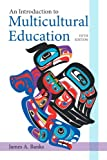 img - for An Introduction to Multicultural Education (5th Edition) (New 2013 Curriculum & Instruction Titles) book / textbook / text book