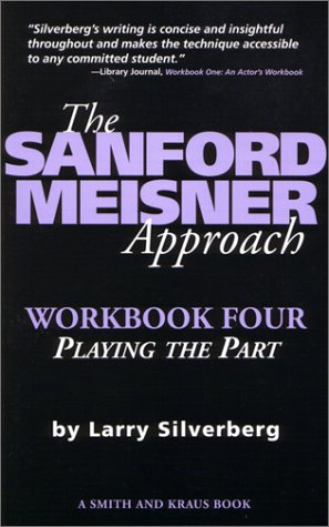 The Sanford Meisner Approach: Workbook Four, Playing the...