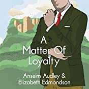 A Matter of Loyalty: A Very English Mystery, Book 3 | [Anselm Audley, Elizabeth Edmondson]