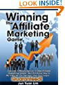 Winning The Affiliate Marketing Game: Discover A Revolutionary, 4-Step Affiliate Marketing System That Will Allow You To Print Money On Demand Like Clockwork... Guaranteed!