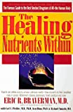 img - for The Healing Nutrients Within: Facts, Findings and New Research on Amino Acids book / textbook / text book