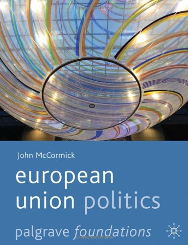 European Union Politics (Palgrave Foundations)