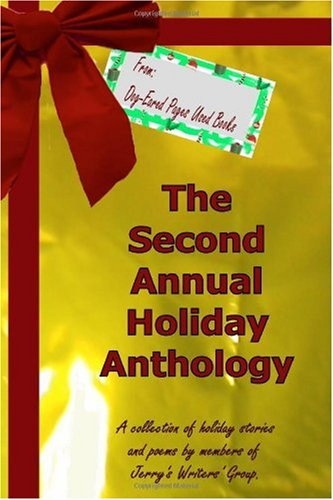 The Second Annual Holiday Anthology: A collection of holiday short stories and poems, JERRY'S WRITERS' GROUP