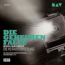 Die Herausforderung (Die geheimen Fälle) Hörspiel von Hans Rochelt Gesprochen von: Klausjürgen Wussow, Peter Matic, Paul Hoffmann