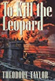 To Kill the Leopard (0151240973) by Taylor, Theodore