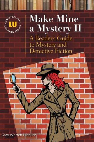 Make Mine a Mystery II: A Reader's Guide to Mystery and Detective Fiction (Genreflecting Advisory Series)