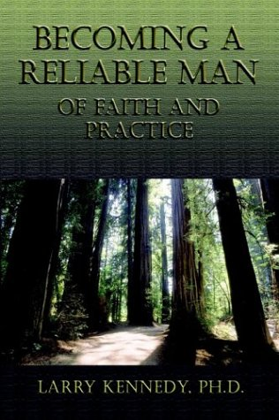 Becoming a Reliable Man: Of Faith and Practice