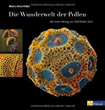 Die Wunderwelt der Pollen: Mit einem Beitrag von Wolf-Dieter Storl