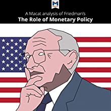 A Macat Analysis of Milton Friedman's The Role of Monetary Policy | Livre audio Auteur(s) : John Collins, Nick Broten Narrateur(s) :  Macat.com