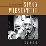 Simon Wiesenthal: The Life and Legends | Tom Segev