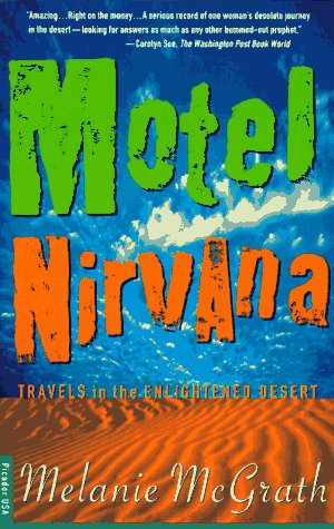 Motel Nirvana: Dreaming of the New Age in the American Desert, Melanie McGrath