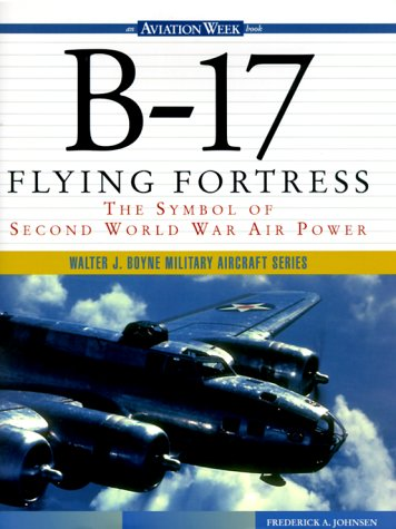 B-17 Flying Fortress: The Symbol of Second World War Air Power