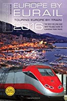 Europe by Eurail 2016: Touring Europe by Train