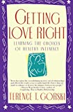 img - for Getting Love Right: Learning the Choices of Healthy Intimacy (Fireside Parkside Books) book / textbook / text book