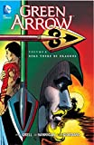 Green Arrow Volume 2: Here There Be Dragons TP (Green Arrow (DC Comics Paperback))