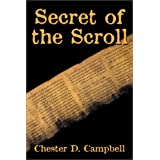 Secret of the Scroll ~ Chester D. Campbell