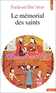 Le m�morial des saints par Far�d al-D�n Att�r