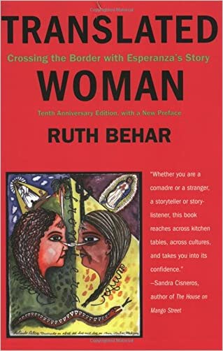 Translated Woman: Crossing the Border with Esperanza's Story written by Ruth Behar