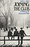 Joining the Club: A History of Jews and Yale (The Yale Scene: University Series, Vol  4)