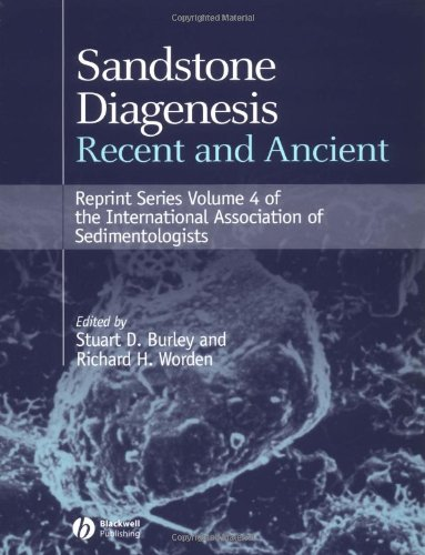 Sandstone Diagenesis: Recent And Ancient (Reprint Series 4 Of The Ias)