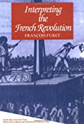 Amazon.com: Interpreting the French Revolution (9780521280495): François Furet, Elborg Forster: Books