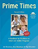 img - for Prime Times, 2nd Ed: A Handbook for Excellence in Infant and Toddler Programs book / textbook / text book